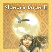 Shamanic Dream II - Anugama - Anugama