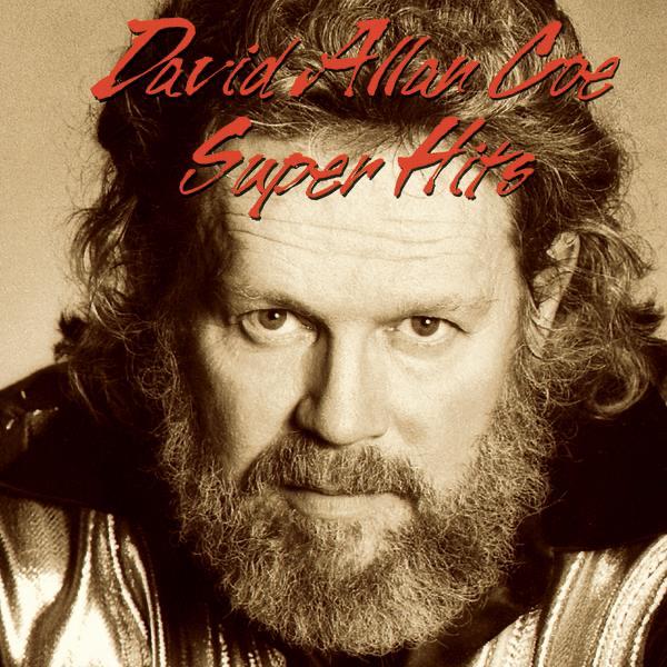 David Allan Coe Super Hits By David Allan Coe On Apple Music