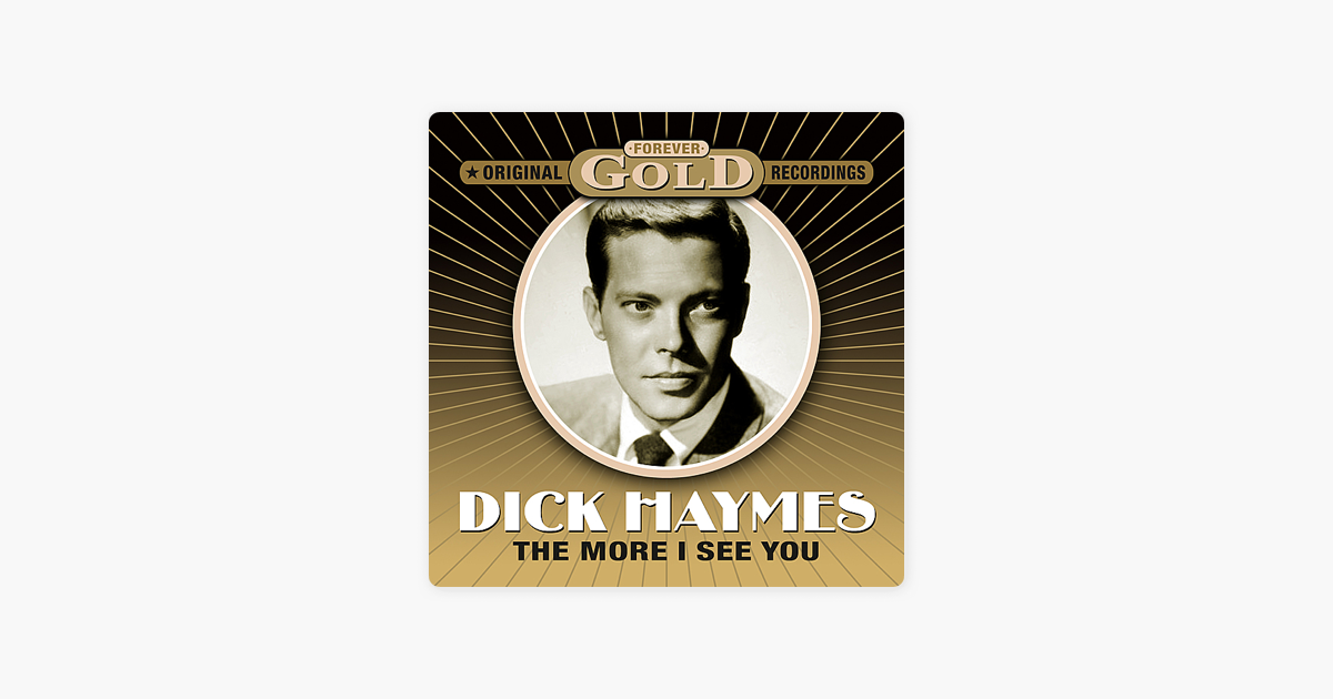 Dick haymes the more i see you theme