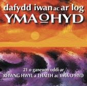 Dafydd Iwan ac Ar Log - Yma O Hyd