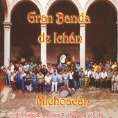 Gran Banda De Ichán Michoacán - Los Once Pueblos (Eraxamani)