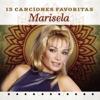 Marisela: 15 Canciónes Favoritas