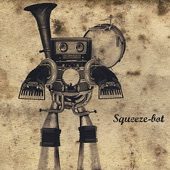 Squeeze-bot - So Sue Me