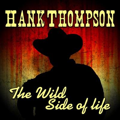The Wild Side of Life - Hank Thompson