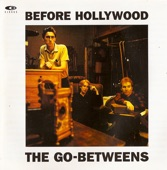 The Go-Betweens - Cattle and Cane