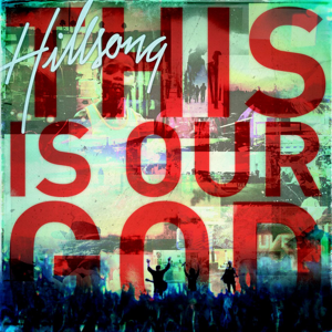 Hillsong Worship - This Is Our God