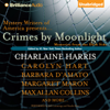 Charlaine Harris (author and editor), Steve Brewer, Dana Cameron, Barbara D'Amato, Brendan DuBois, Parnell Hall & Carolyn Hart - Crimes by Moonlight: Mysteries from the Dark Side (Unabridged)  artwork