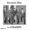 Greatest Hits - The Champs