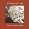 Byron Katie Mitchell - Working With Grief (Unabridged  Nonfiction) artwork