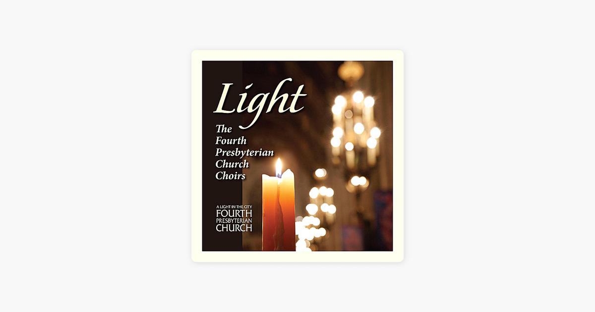 Light by Fourth Presbyterian Church Morning Choir