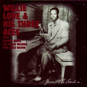 Willie Love & his Three Aces - Take it Easy, Baby