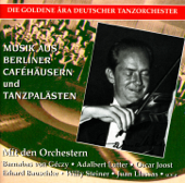 Golden Era of the German Dance Orchestra: Musik aus Berliner Caféhäusern und Tanzpalästen (Recordings 1930-1943)