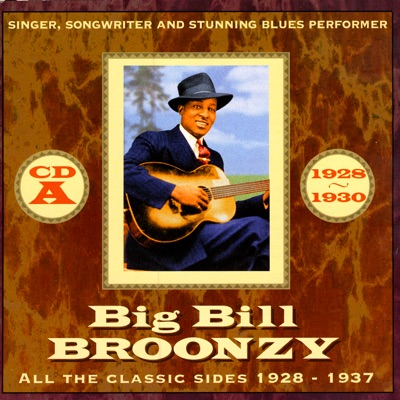 All the Classic Sides 1928 - 1937 CD A - Big Bill Broonzy