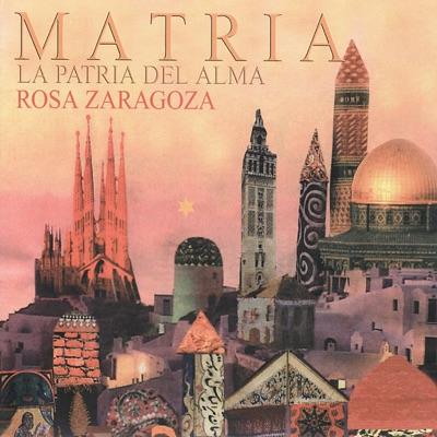 Matria - La Patria del Alma - Rosa Zaragoza