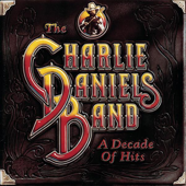 A Decade of Hits - The Charlie Daniels Band