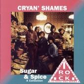 Cryan' Shames - Sugar & Spice