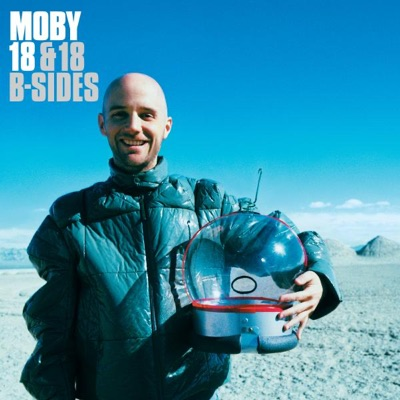 18 & 18 B-Sides - Moby