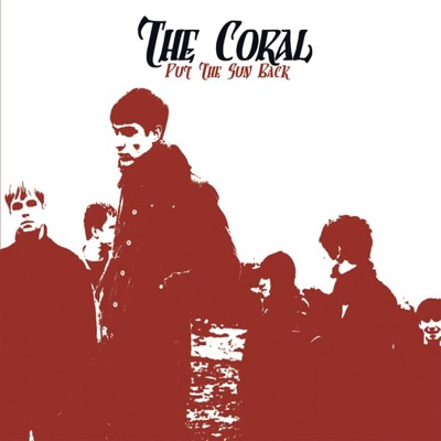 Put the Sun Back - Single - The Coral