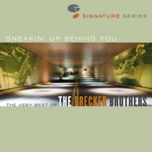 Sneakin' Up Behind You: The Very Best of the Brecker Brothers
