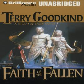 Faith of the Fallen: Sword of Truth, Book 6 (Unabridged) audiobook