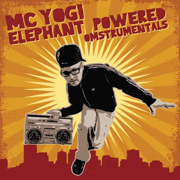 Elephant Powered Omstrumentals - MC YOGI - MC YOGI
