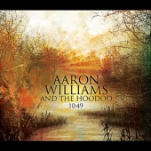 Aaron Williams and the Hoodoo - It Is What It Is