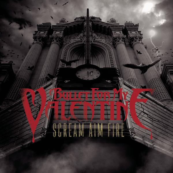 Scream Aim Fire Deluxe Edition By Bullet For My Valentine On Apple