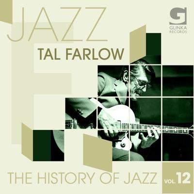 The History Of Jazz Vol. 12 - Tal Farlow