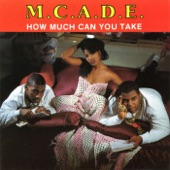 MC A.D.E. - How Much Can You Take?