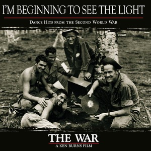 I'm Beginning to See the Light: Dance Hits from the Second World War (Original Motion Picture Soundtrack)