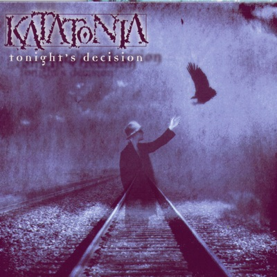 Tonight's Decision - Katatonia