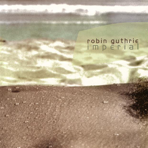 Robin Guthrie - Imperial