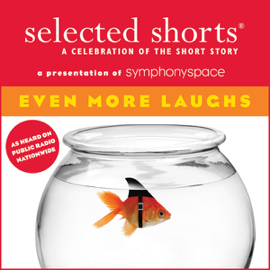 Selected Shorts: Even More Laughs audiobook