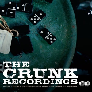 The Crunk Recordings - Hits from the Pioneers and Players of Crunk