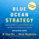 W. Chan Kim and Renee Mauborgne - Blue Ocean Strategy: How to Create Uncontested Market Space and Make Competition Irrelevant (Unabridged) [Unabridged Nonfiction]