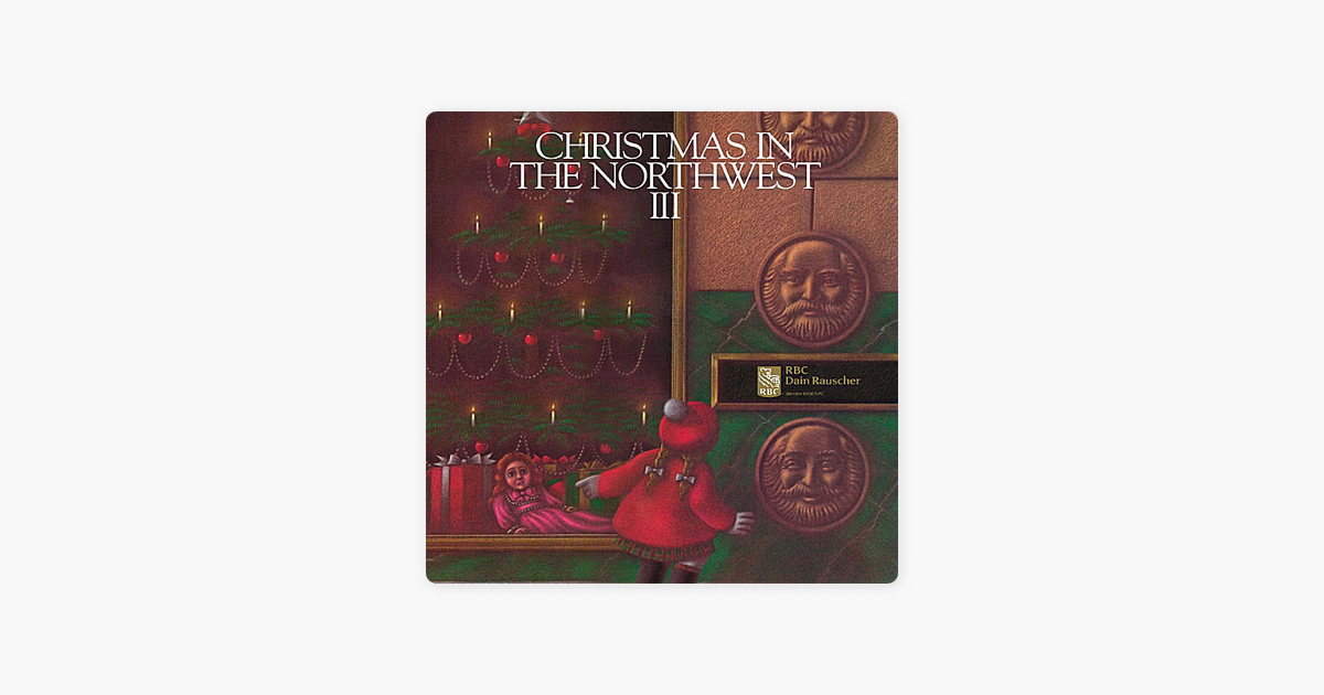christmas in the northwest vol 3 by various artists on itunes - Christmas In The Northwest