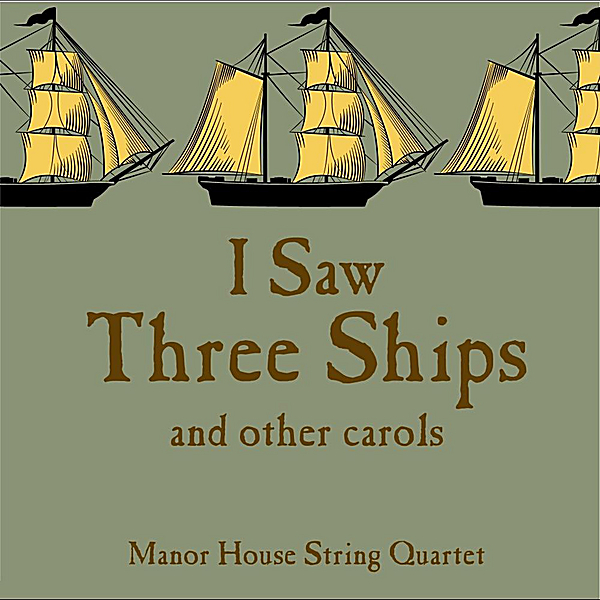 i saw three ships and other carols by manor house string rh itunes apple com