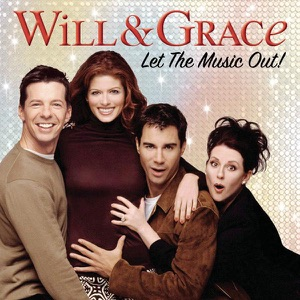 Will & Grace: Let the Music Out! (Soundtrack)