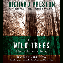 The Wild Trees: A Story of Passion and Daring (Abridged Nonfiction) audiobook
