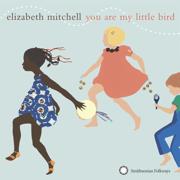 You Are My Little Bird - Elizabeth Mitchell - Elizabeth Mitchell