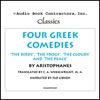 Four Greek Comedies: 'The Birds', 'The Frogs', 'The Clouds', And 'the Peace' (Unabridged)
