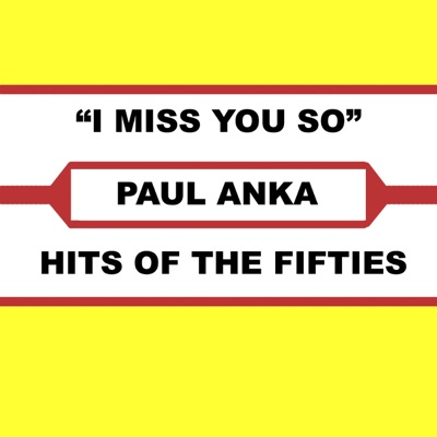 I Miss You So - Paul Anka