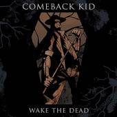 Comeback Kid - The Trouble I Love