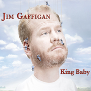 King Baby - Jim Gaffigan - Jim Gaffigan