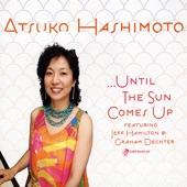 Atsuko Hashimoto - Blues for Naka (feat. Jeff Hamilton & Graham Dechter)