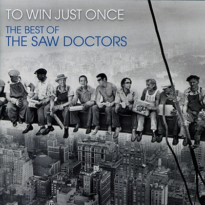 To Win Just Once - The Best of The Saw Doctors - The Saw Doctors
