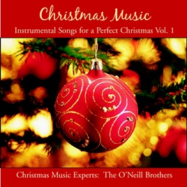 Instrumental Christmas Music.Christmas Music Instrumental Songs For A Perfect Christmas Vol 1 By The O Neill Brothers