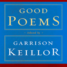 Good Poems: Selected and Introduced by Garrison Keillor audiobook