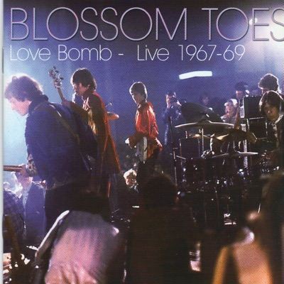 Love Bomb - Live 67-69 - Blossom Toes