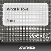 What Is Love (Remix) - Lawrence